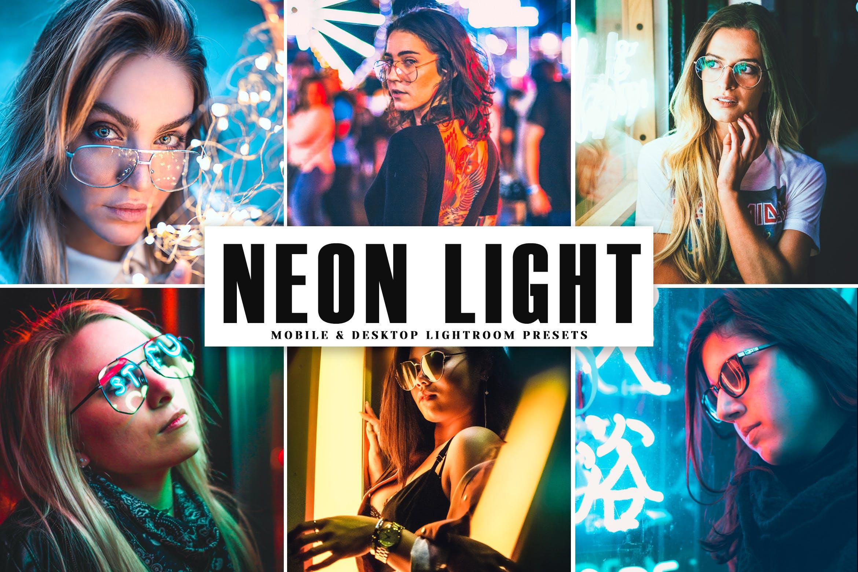 霓虹灯效果夜间照片后期处理LR预设 Neon Light Mobile & Desktop Lightroom Presets设计素材模板