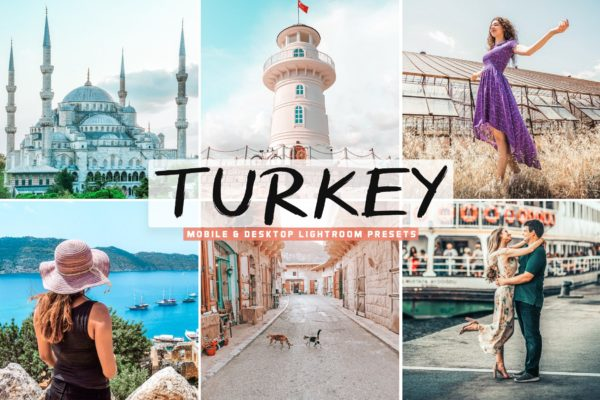 旅游景点照片LR调色预设 Turkey Mobile & Desktop Lightroom Presets