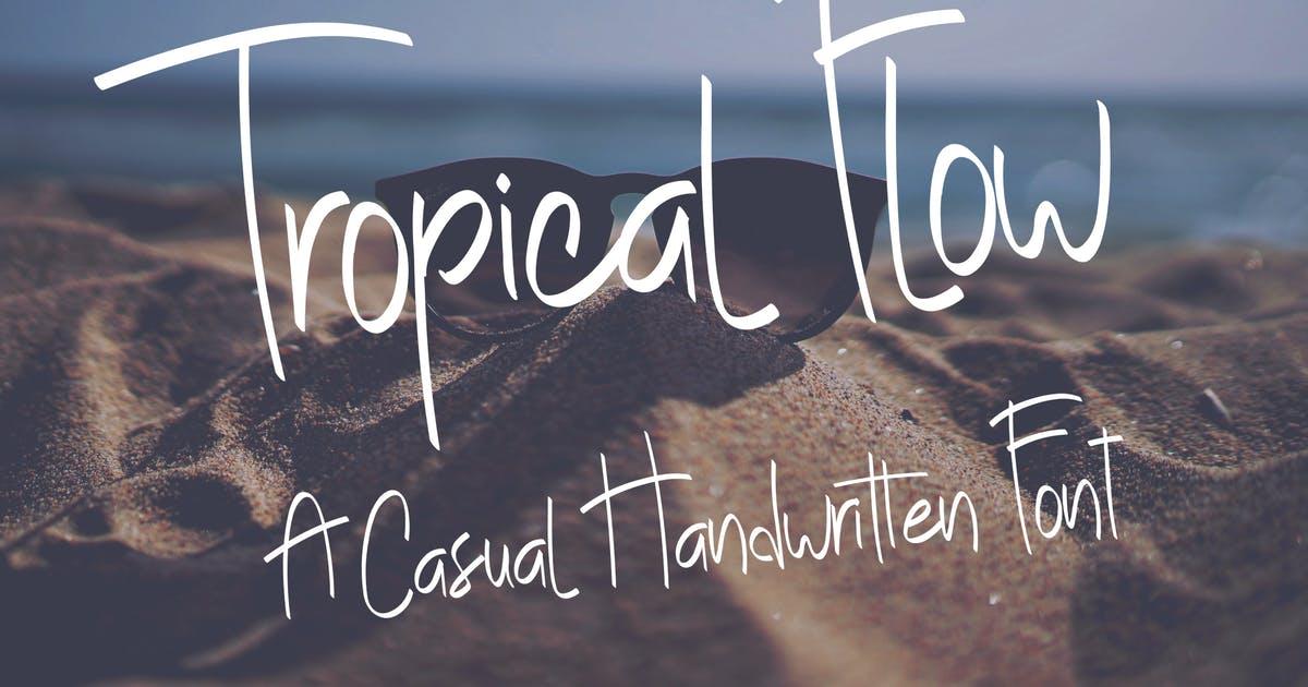 随意手写趣味性的英文字体素材 Tropical Flow – Casual Handwritten Font设计素材模板