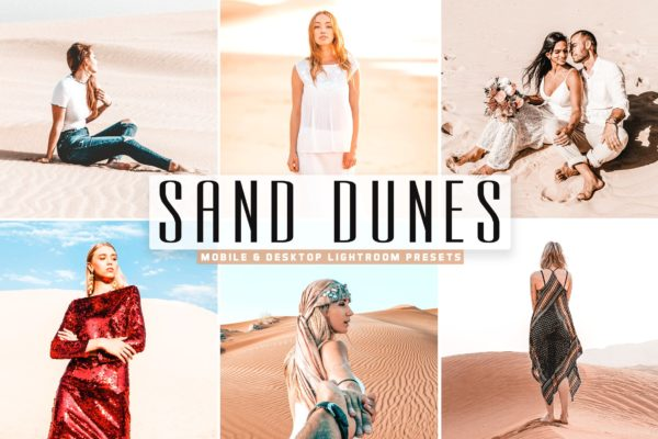 调色LR预设沙漠取景摄影后期 Sand Dunes Mobile & Desktop Lightroom Presets