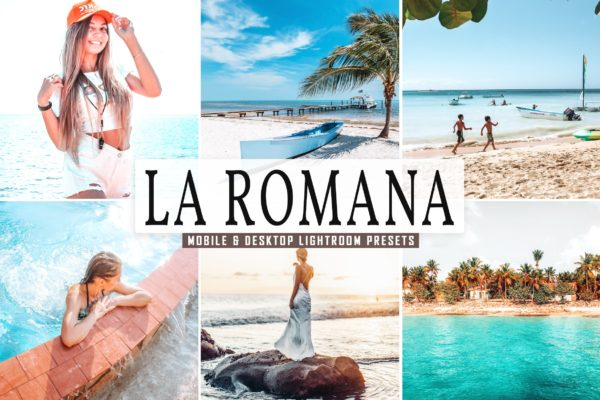 摄影后期海边度假Lightroom阳光预设 La Romana Mobile & Desktop Lightroom Presets